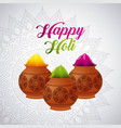 happy holi powder color mud pot and mandala vector image vector image