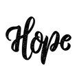 hope lettering phrase on white background design vector image vector image
