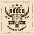 rodeo show vintage emblem with bull skull vector image