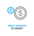 small amount of money concept outline icon vector image vector image