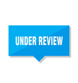 under review price tag vector image vector image