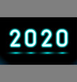 simply glowing neon numbers 2020 new year vector image vector image