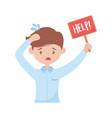 stressed worker with help placard isolated icon vector image