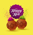 happy holi poster mud pot color filled yellow vector image vector image