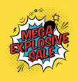 colorful pop art with mega explosive sale vector image