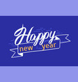 happy new year festive message written vector image vector image