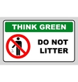 Think green concept do not litter symbol vector image vector image