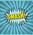 comic smash wording concept vector image vector image