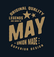 legends are born in may t-shirt print design vector image vector image
