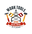 Repair and building work tools label emblem vector image vector image