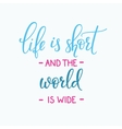 Travel life style inspiration quotes typography vector image vector image