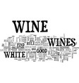 with wines there is a flavour for almost any vector image vector image