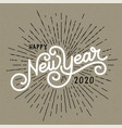 happy new year lettering with burst rays holiday vector image
