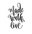 made with love - hand lettering inscription text vector image vector image