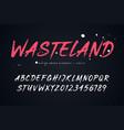wasteland brush style font alphabet vector image