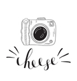 Photo camera with lettering - cheese Hand drawn vector image vector image