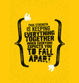 true strength is keeping everything together when vector image vector image