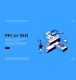 ppc or seo isometric landing page cpc technology vector image vector image