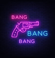 bang bang gun neon sign pop art design vector image vector image