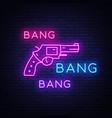 bang bang gun neon sign pop art design vector image