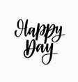 happy day calligraphy lettering abstract vector image