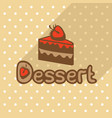 poster in flat style with piece of cake vector image vector image