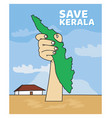 save kerala from flood protect kerala map on hand vector image vector image