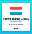 travel to luxemburg discover and explore new vector image