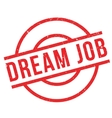 Dream Job rubber stamp vector image vector image