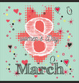 greeting card with 8 march womens day 6 vector image vector image