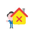 businessman character holding house with x mark vector image vector image