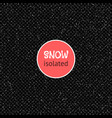 snow isolated on a transparent dark background vector image vector image