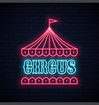 circus neon sign neon circus tent banner on wall vector image