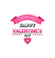 love greeting card happy valentines day holiday vector image vector image