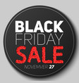 round badge with black friday sale vector image vector image