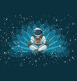 astronaut sitting in lotus position meditating vector image vector image