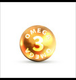 bright glossy icon omega 3 on white vector image