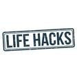 life hacks sign or stamp vector image