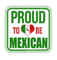 proud to be mexican sign or stamp vector image vector image