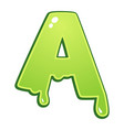 slimy font type letter a vector image vector image