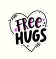free hugs quote inside heart banner hand vector image