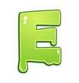 slimy font type letter e vector image vector image