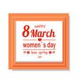 happy 8 march women day calligraphy print in frame vector image