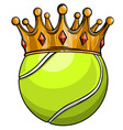 king tennis concept a tennis ball wearing a vector image vector image