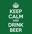 keep calm and drink beer quotes vector image vector image