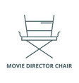 movie director chair line icon linear vector image vector image