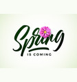 spring is coming with vector image