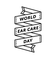 World Ear Care day greeting emblem vector image vector image