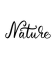 nature inscription brush vector image vector image