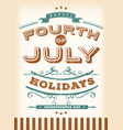 vintage fourth july holidays vector image vector image